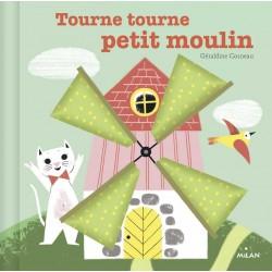 TOURNE, TOURNE, PETIT MOULIN